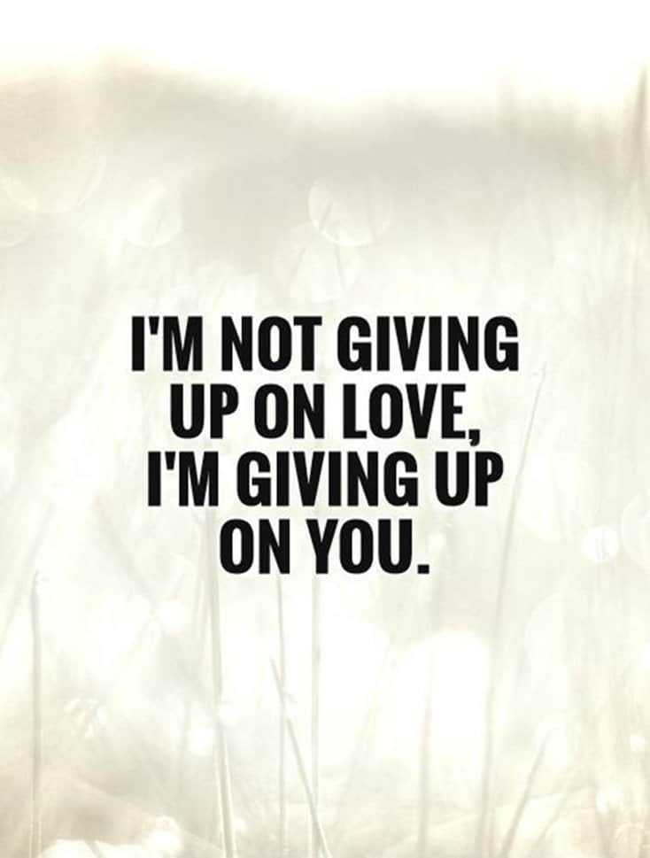 60 Break Up Quotes To Help You Move On Depressed Sayings 36