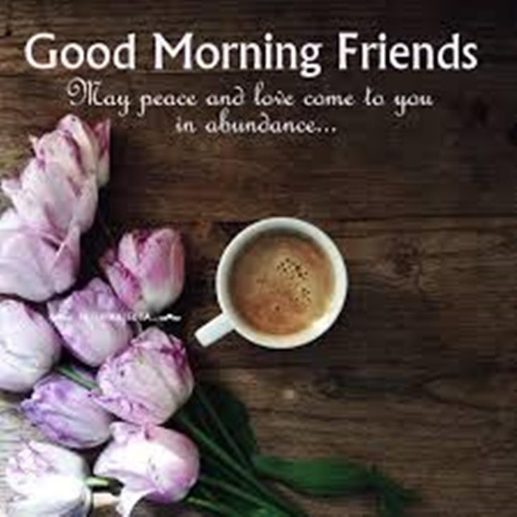 28 Good Morning Message For Friends Morning Wishes Quotes with Images and Pictures 19