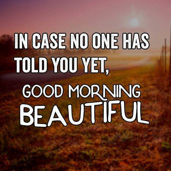40 Best good morning to the most beautiful girl i wish quotes for her