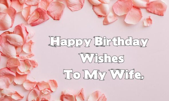 Birthday Wishes For Wife – Happy Birthday Quotes Messages