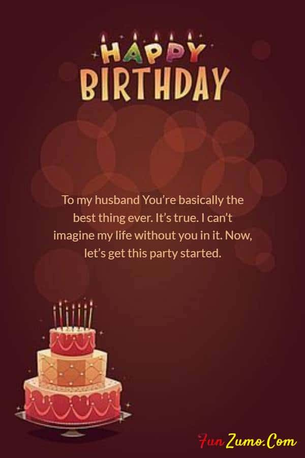 Heartwarming Birthday Wishes For Husband - happy birthday my dear husband, husband birthday status