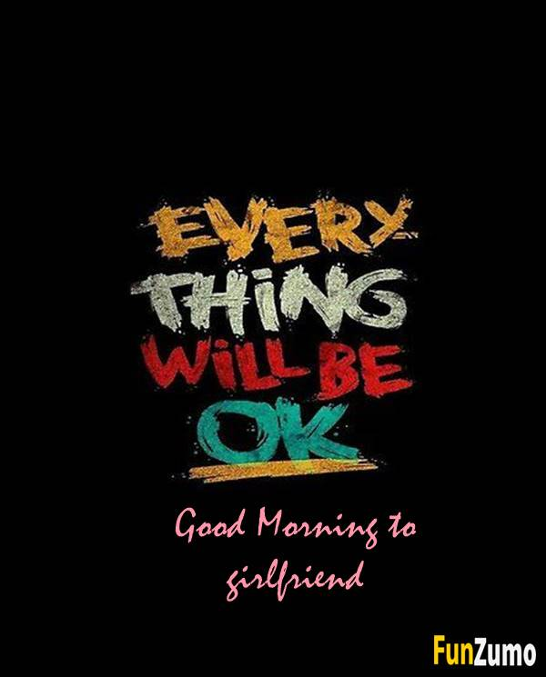 good morning messages for my girlfriend | cute good morning texts for her, flirty good morning text messages, good morning sayings to her