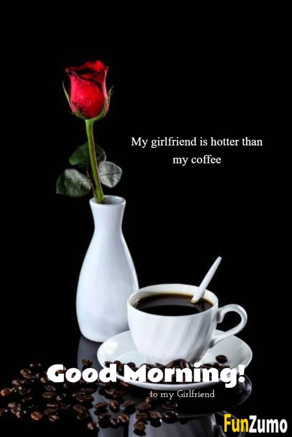 Good Morning Messages For Girlfriend - Morning Quotes | love good morning girlfriend, good morning images, romantic good morning love