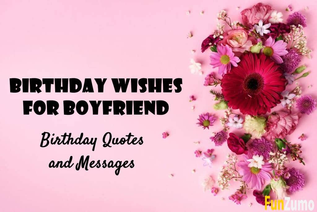 Birthday Wishes For Boyfriend Birthday Quotes and Messages