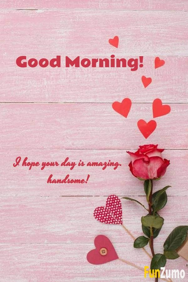 Pleasant Good Morning Texts for Him | Morning message for him, Morning wishes for lover, Good morning messages