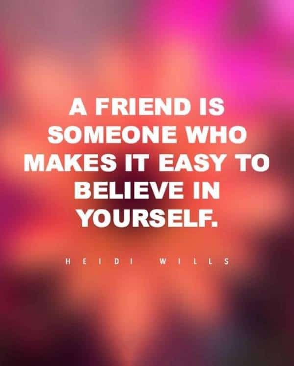 110 Encourage Quotes for Friends to Positive Encouragement | friends like you quotes, a friend is, longtime friend quotes