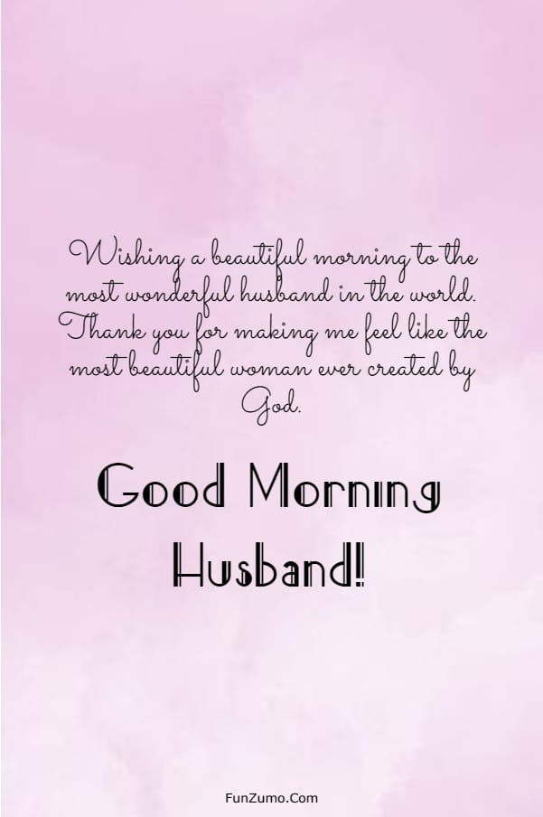 147 Beautiful Good Morning Messages For Husband | good morning my dear sweet husband, good morning handsome husband, good morning wishes for husband