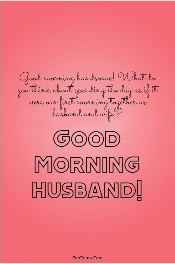 147 Beautiful Good Morning Messages For Husband | good morning message to husband, good morning husband i love you, i love you hubby