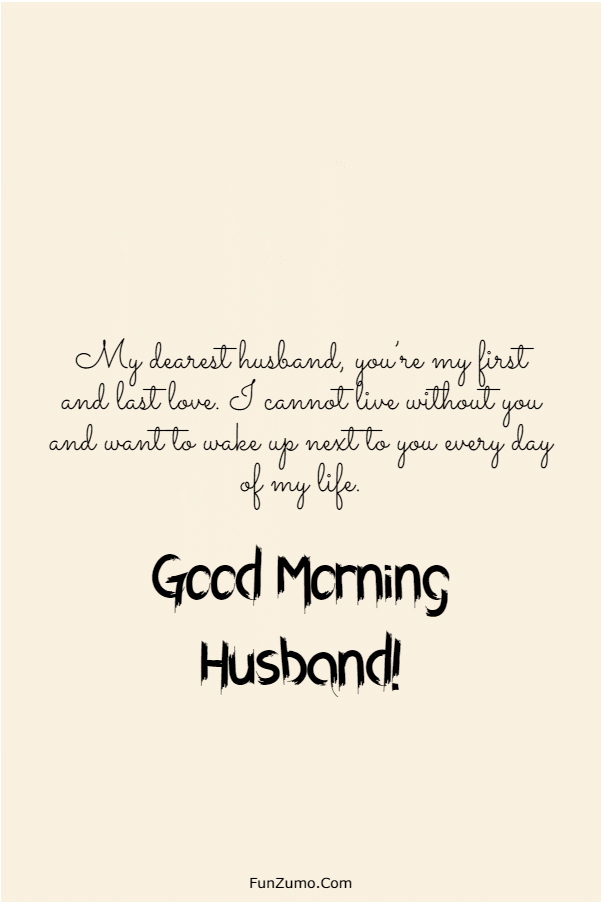 147 Beautiful Good Morning Messages For Husband | good morning my love kiss, love message for my husband, good morning my precious
