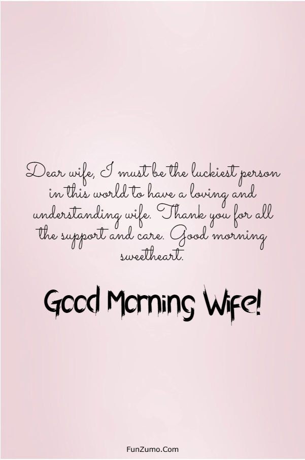 175 Sweet Good Morning Messages For Wife | good morning my dear, things to text your wife, sunday love message for wife