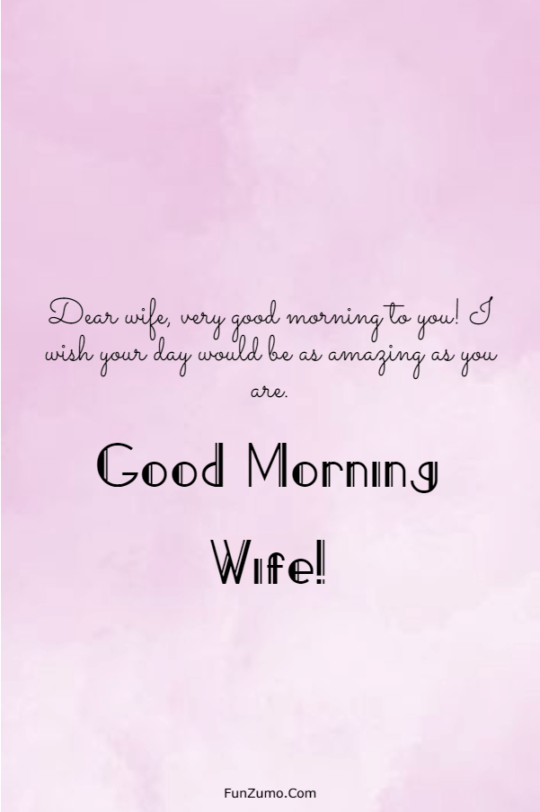 175 Sweet Good Morning Messages For Wife | good morning wishes for wife, good morning love message for my wife, good morning messages for wife