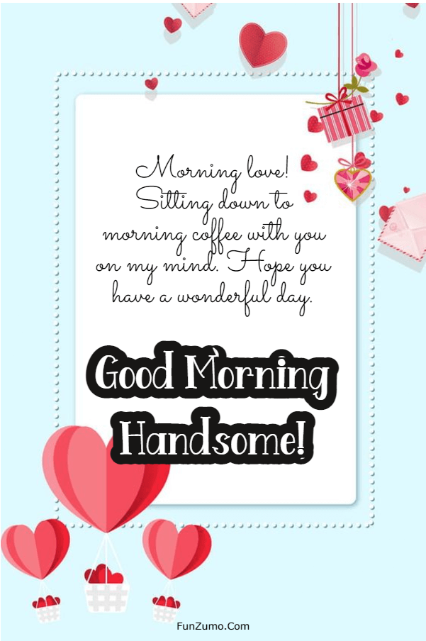 210 Cute Good Morning Texts For Him To Make Smile | Morning message for him,  Morning wishes for lover, Good morning messages