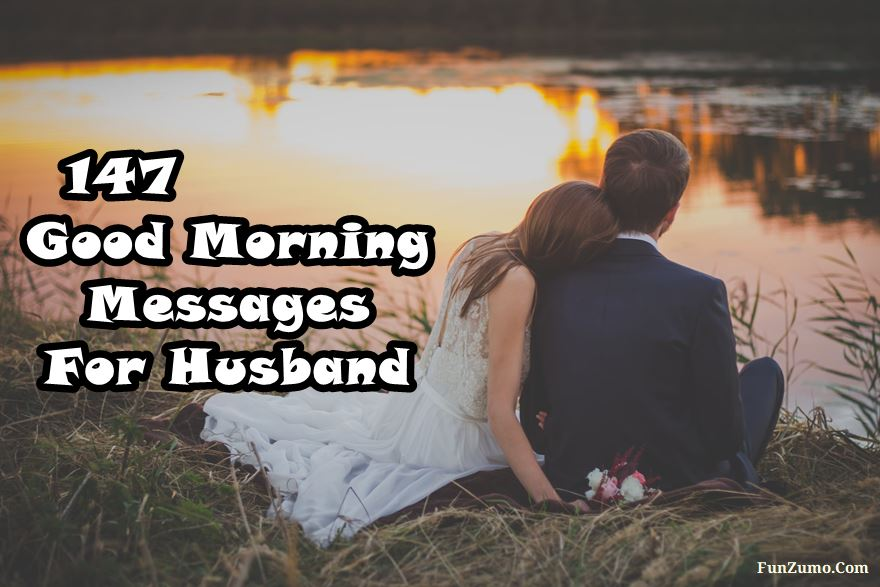 Beautiful Good Morning Messages For Husband