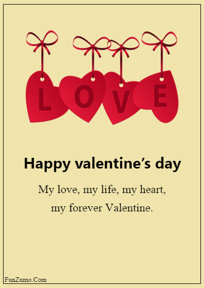 45 Valentine's day messages for husband - Happy Valentine's Day — my love, my life, my heart, my forever Valentine.