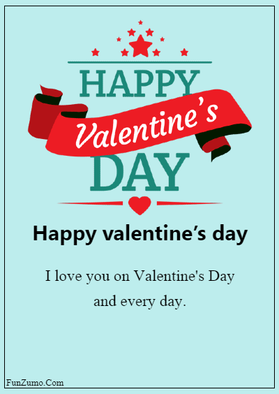 45 Valentine's day messages for husband - I love you on Valentine's Day and every day.