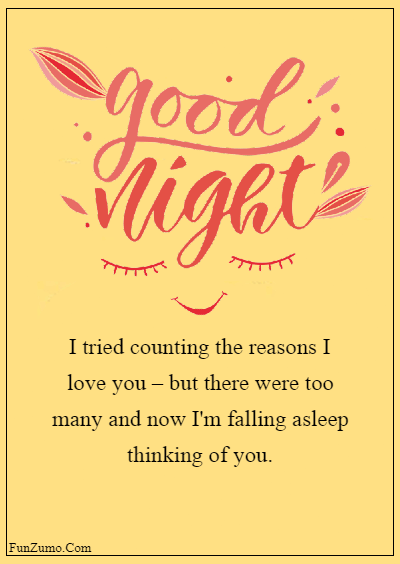 good night for him messages for him - I tried counting the reasons I love you – but there were too many and now I'm falling asleep thinking of you.