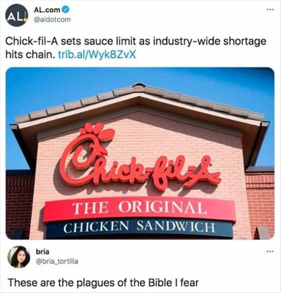 """Top 55 Hilarious Funny Memes Of All Time - Find The Best Memes """"Chick-fil- A sets sauce limit as industry-wide shortage hits chain. trib.al/Wyk8ZvX These are the plagues of the bible I fear"""""""