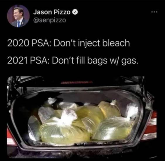 """Top 55 Hilarious Funny Memes Of All Time - Very Funny Memes """"2020 PSA: Don't inject bleach 2021 PSA: Don't fill bags w/ gas."""""""
