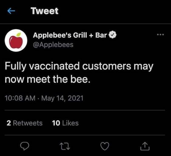 """Top 55 Hilarious Funny Memes Of All Time - Pinterest Memes """"Fully vaccinated customers may now meet the bee."""""""