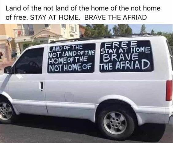 """Top 55 Hilarious Funny Memes Of All Time - Super Funny Memes """"Land of the not land of the home of the not home of free. Stay at home. Brave the afraid"""""""