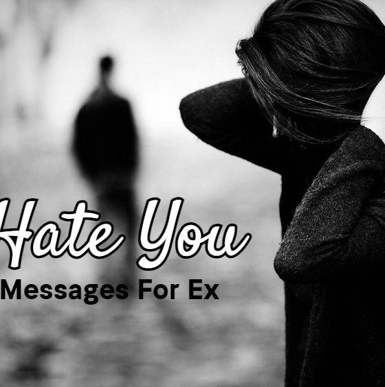 I Hate You Messages – Hate Messages For Ex Sad And Hateful